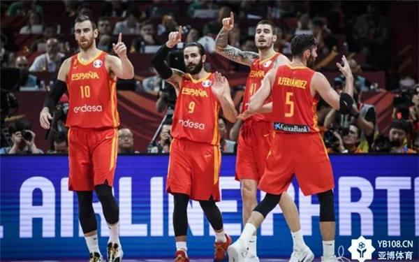 亚博体育世界杯总结西班牙篮球的全面胜利 美国有大牌就一定稳吗